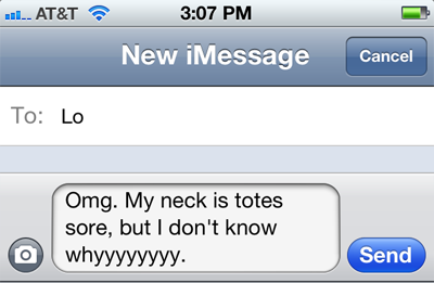 iphone text screen, text says omg, my neck hurts but i don't know why!