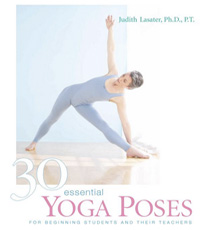 30 essential yoga poses judith lasater