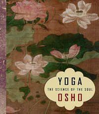 yoga the science of the soul by osho