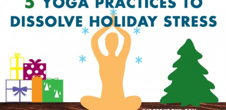 5 yoga practices to dissolve holiday stress